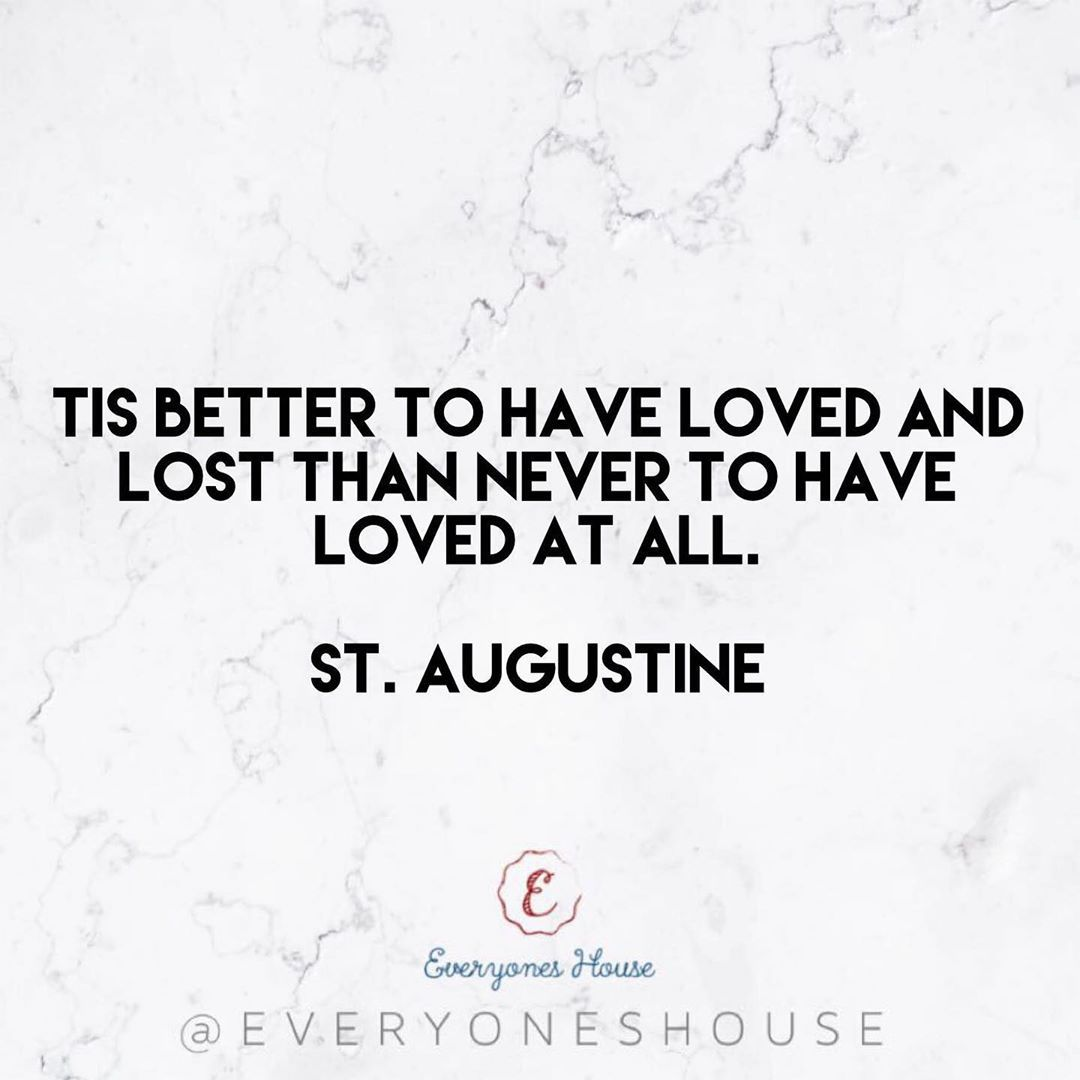 Tis better to have loved and lost than never to have loved at all. • St. Augustine💘 .  #motivation...