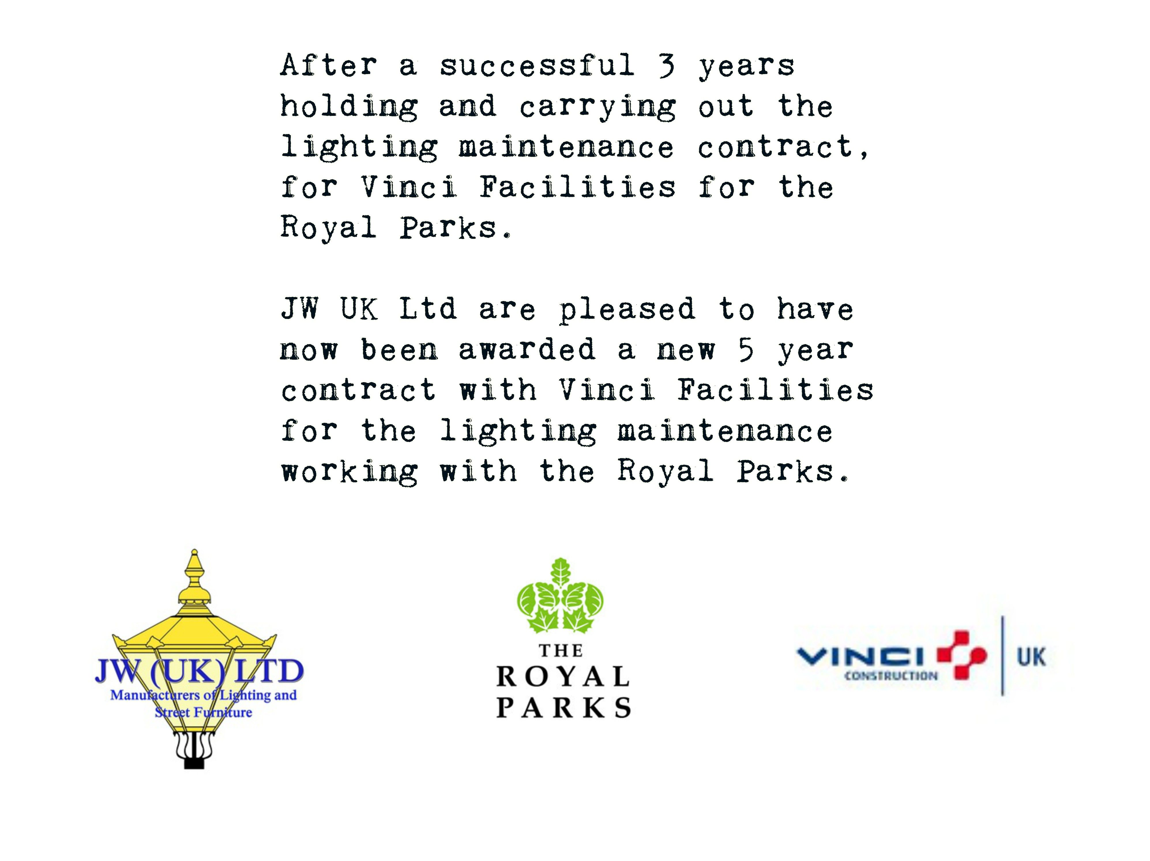 JW UK LTD are pleased in carrying out the lighting maintenance contract for Vinci Facilities for the Royal Parks.