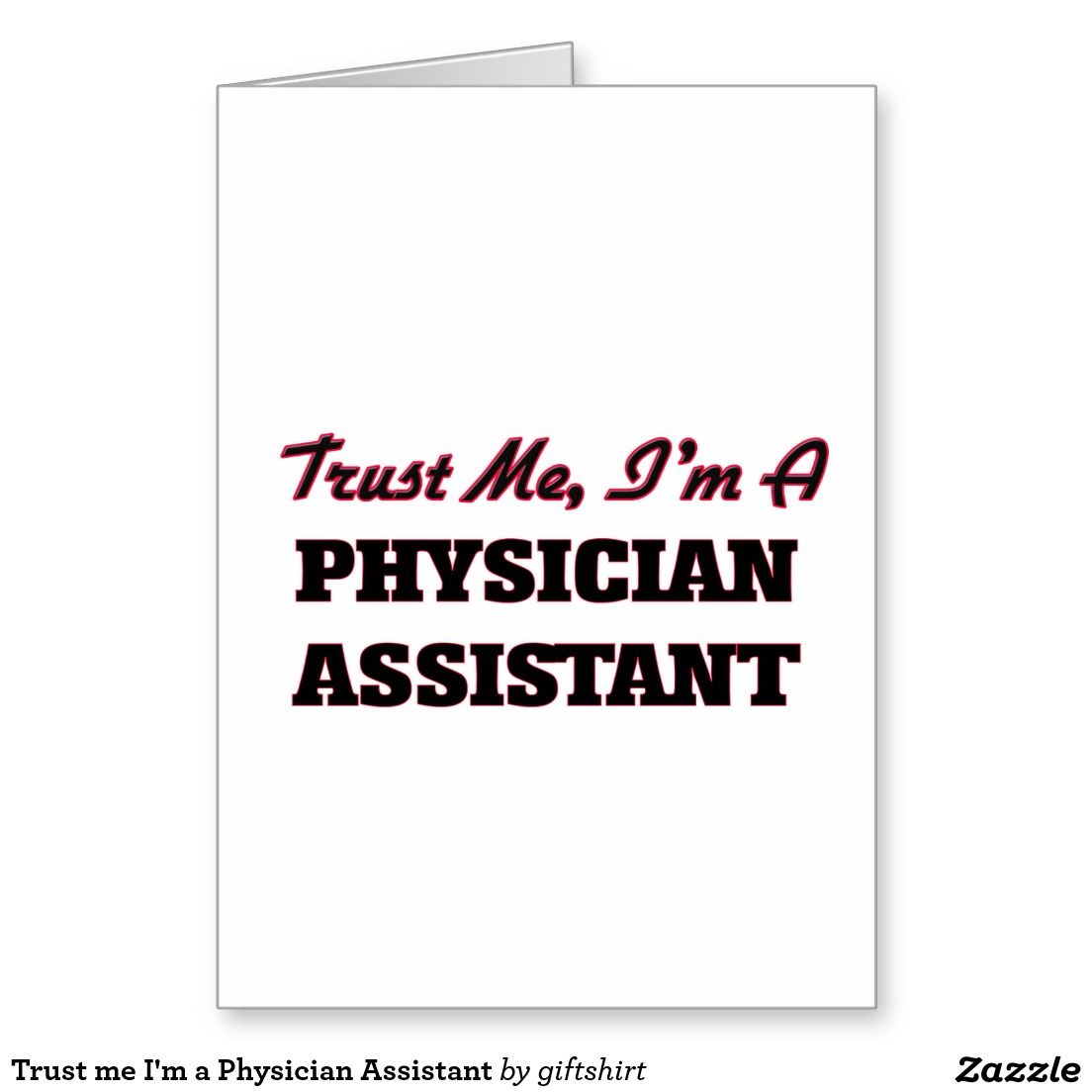 Trust Me I M A Physician Assistant