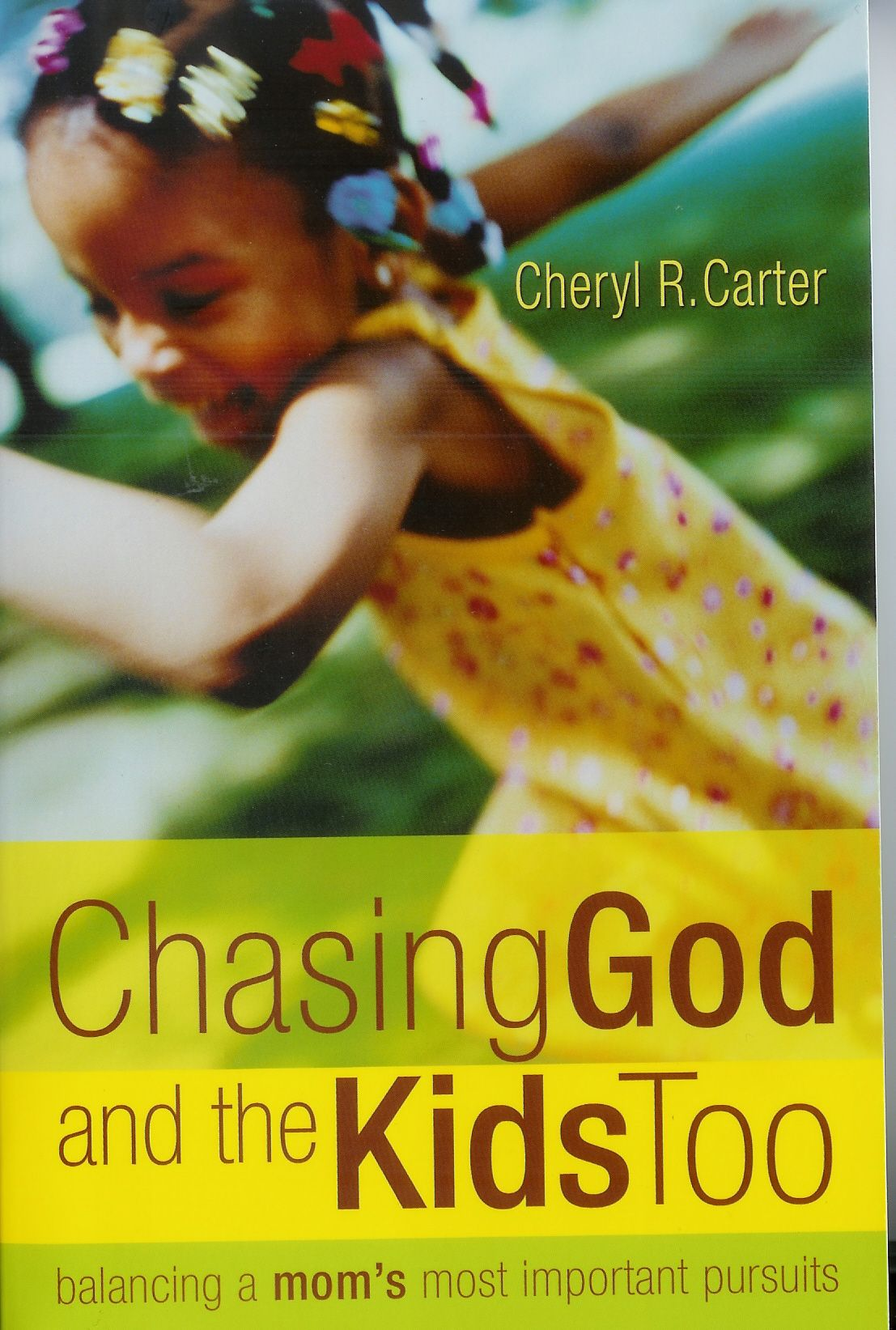 Chasing God and the Kids too, Cheryl Carter