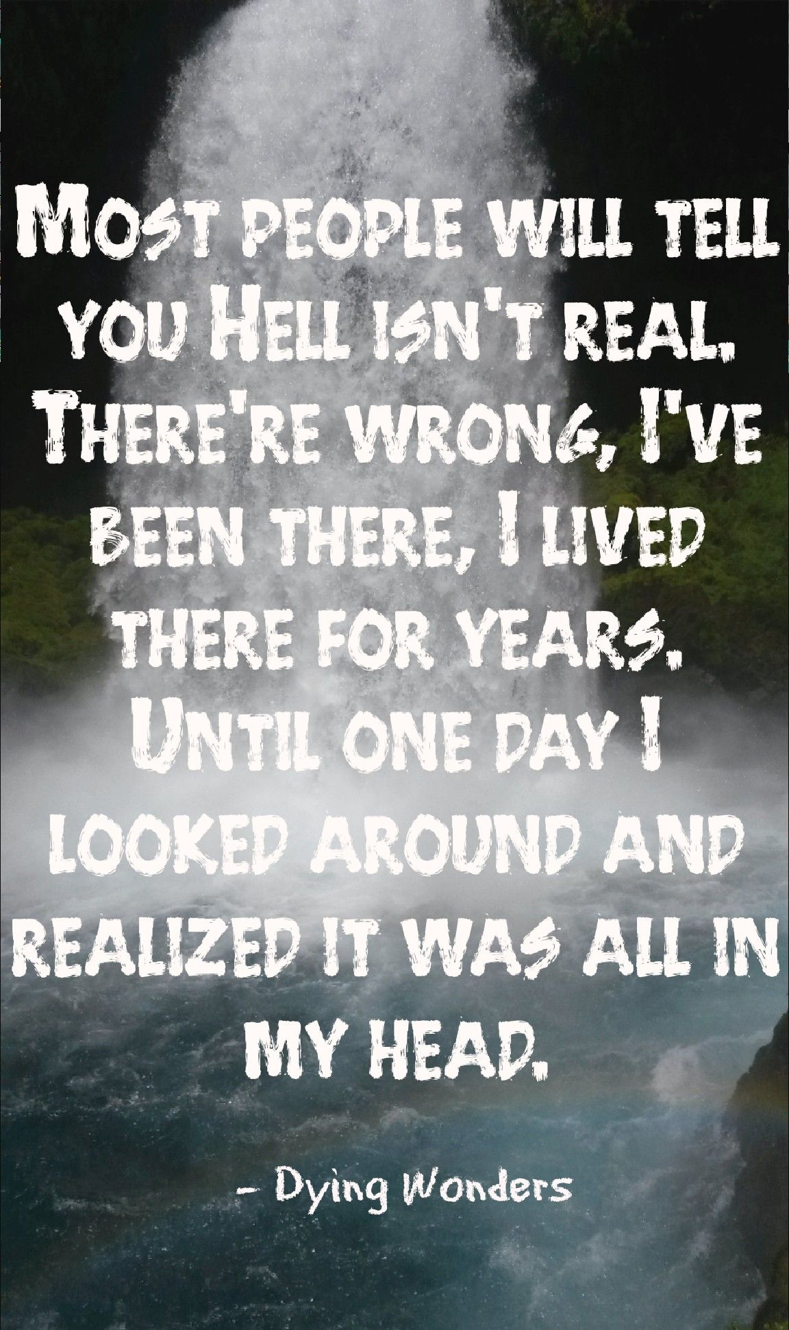 Quotes About Dying Depression Quote Life Quote Hell Quote Dying Wonders Quote .