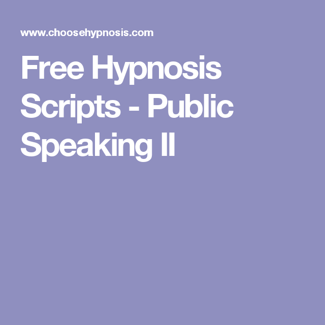 Free Hypnosis Scripts - Public Speaking II | hypnosis