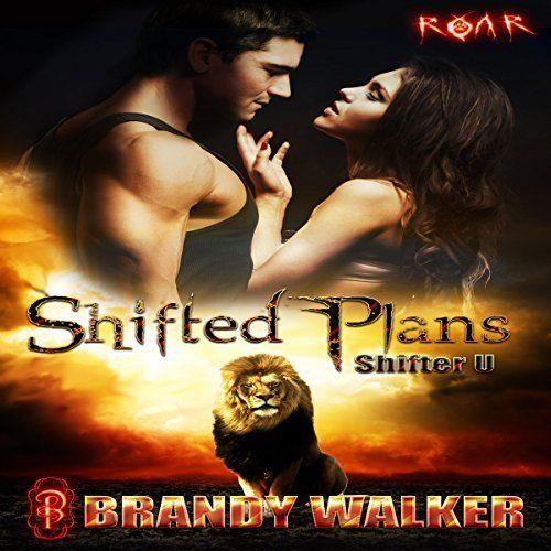 AMAZON: Shifted Plans: Shifter U Book 1 - ROAR Book 5