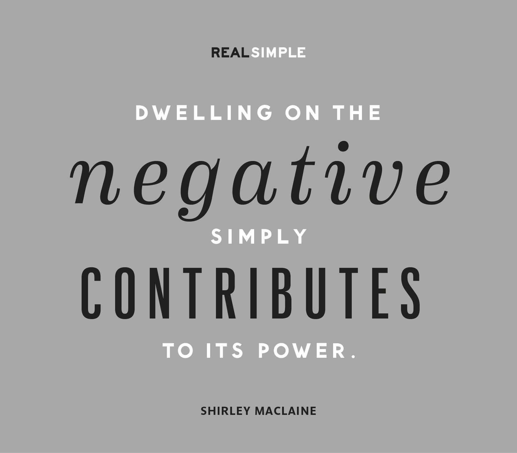 Dwelling On The Negative Simply Contirbutes To Its Power
