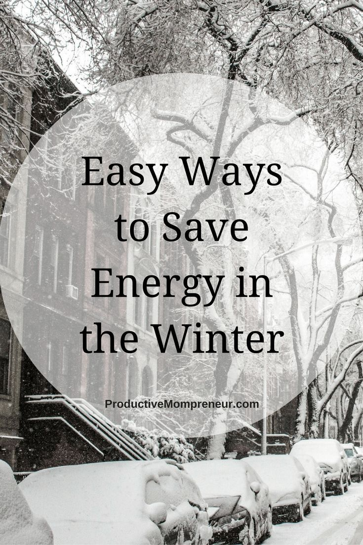 Easy Ways to Save Energy in the Winter - Productive Mompreneur