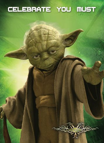 Yoda wishing you a happy birthday. May the force be with you ...
