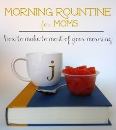 Morning routine for moms... great list of ways to start the day right ‪#‎GrapefruitBowl‬ #dolepackagedfoods