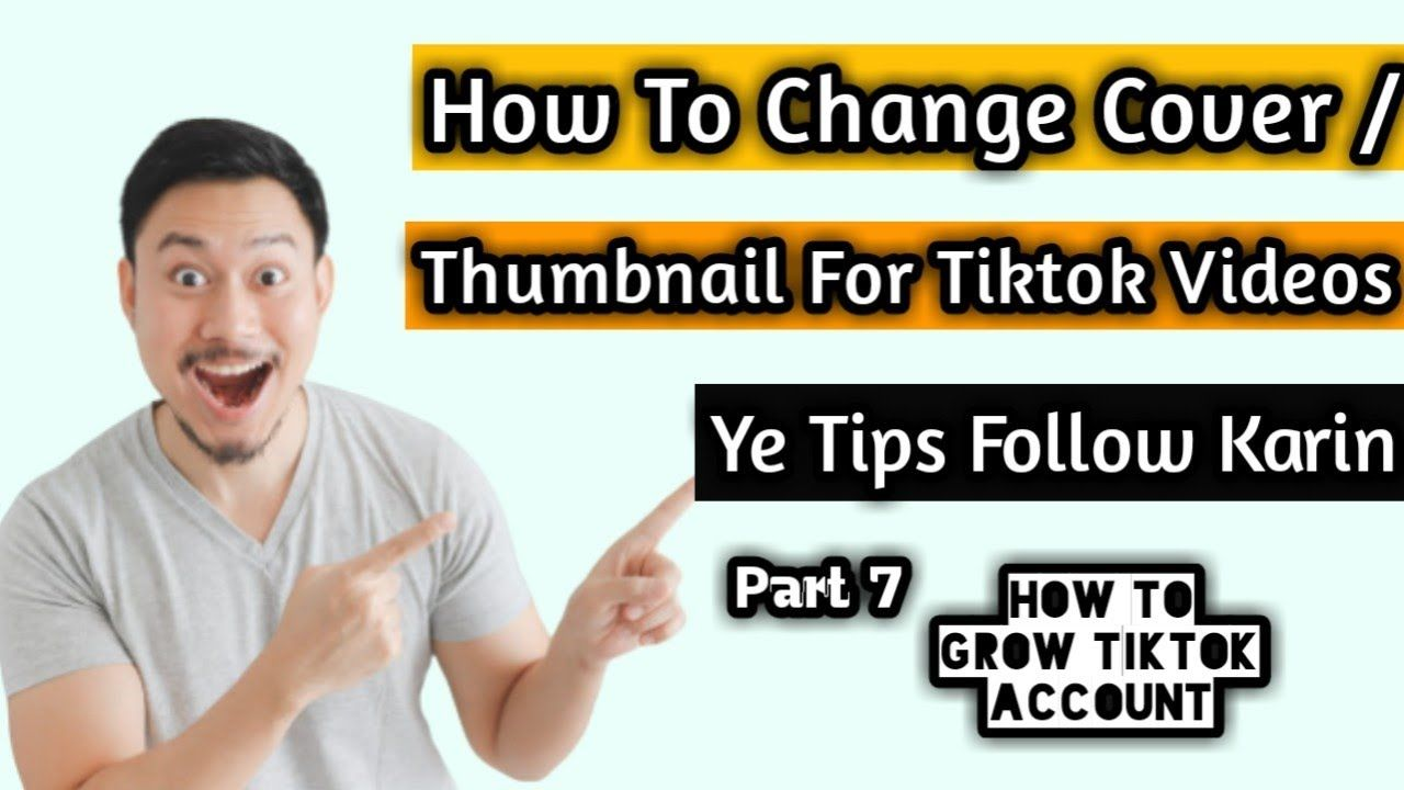 Tiktok Change Cover Thumbnail After Posting Part 7 How To Change Cov Advertising Cover Change
