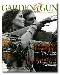 Garden U0026 Gun. The Best Magazine!!!! Great Articles   Wonderful Photography Amazing Pictures