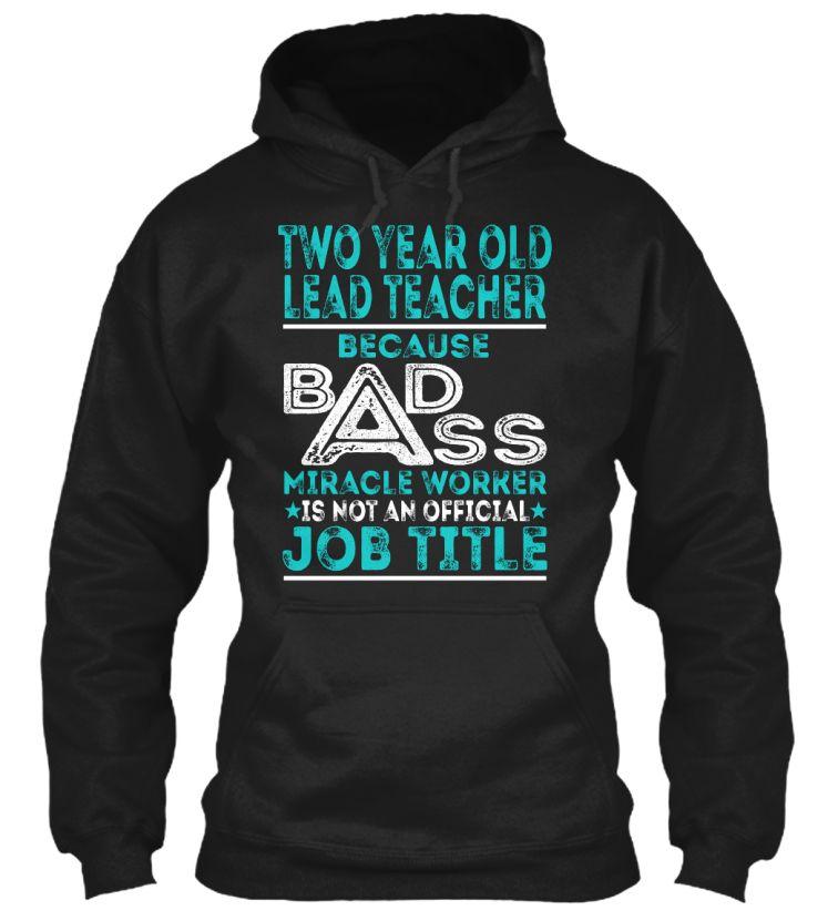 Two Year Old Lead Teacher - Badass #TwoYearOldLeadTeacher