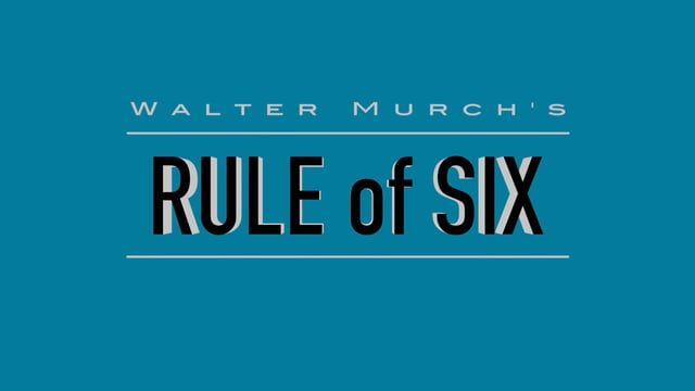 Walter Murch S Rule Of Six Film Clas Editing School Dissertation On
