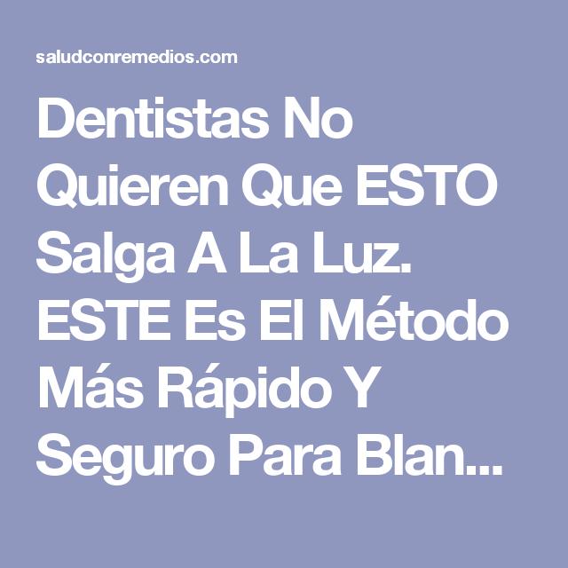 Dentistas No Quieren Que ESTO Salga A La Luz. ESTE Es El Método Más Rápido Y Seguro Para Blanquear Los Dientes. | Salud con Remedios