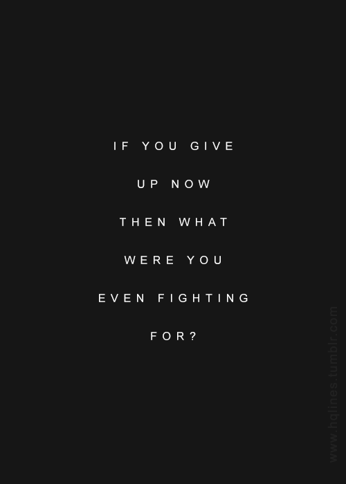 Pin By Sarah Castro On Words That Inspire Words Quotes Giving Up Quotes Up Quotes