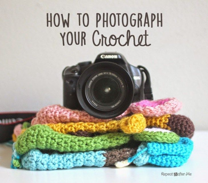 dfd533393dc71 How to Photograph Your Crochet | Crochet and knitting | Crochet ...