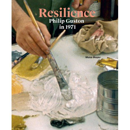 Resilience: Philip Guston in 1971 (Paperback)