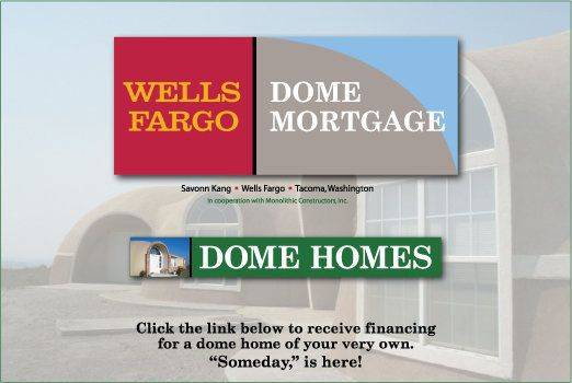 Monolithic Dome Home Financing Provided By Wells Fargo Home