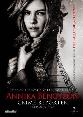 Annika Bengtzon Crime Reporter Episodes 4 6 Malin Crépin Björn Kjellman Leif Andrée Agneta Fagerström Olsson Annika Crime Novels Mystery Show