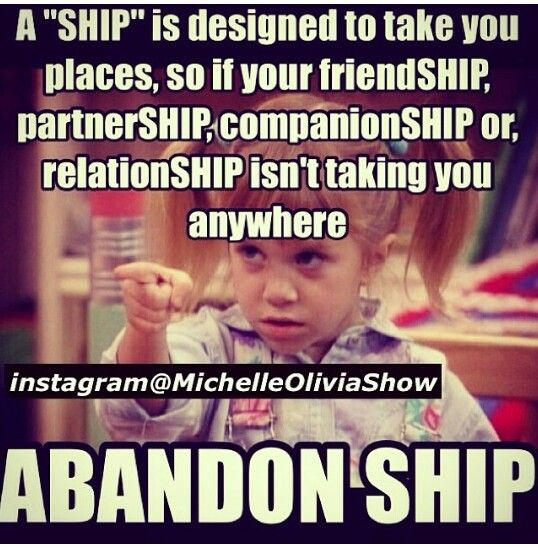 "An Affection For Staging Don T Stupid: A ""SHIP"" Is Designed To Take You Places, So If Your"