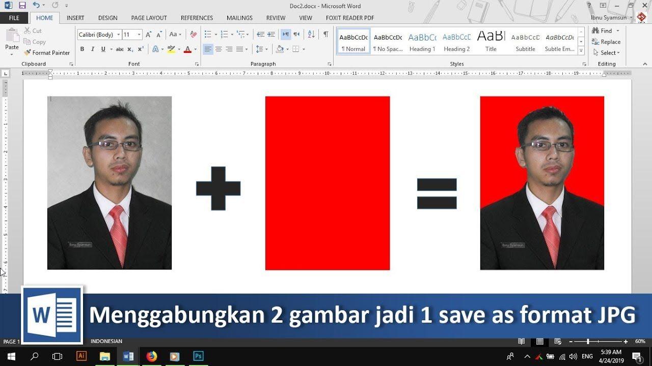 Cara Menggabungkan 2 Gambar Dan Save As Ke Jpg Di Word Tutorial89 Tutorial Microsfot Word Di Video Ini Kita Akan Belajar Bagaimana Ca Youtube Belajar Video