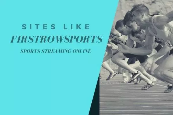 20 best Alternative Sites Like FirstRowSports for watching