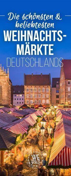 Die 7 Schonsten Weihnachtsmarkte Deutschlands Und Warum Sich Ein
