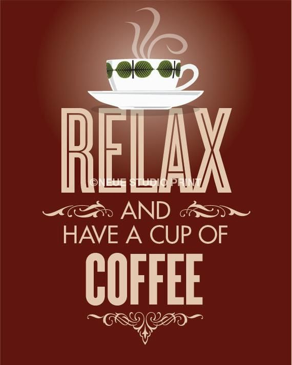 Motivational Wall Art Kitchen Art Print Relax And Have A Cup Etsy In 2021 Coffee Cups Coffee Quotes Coffee Time