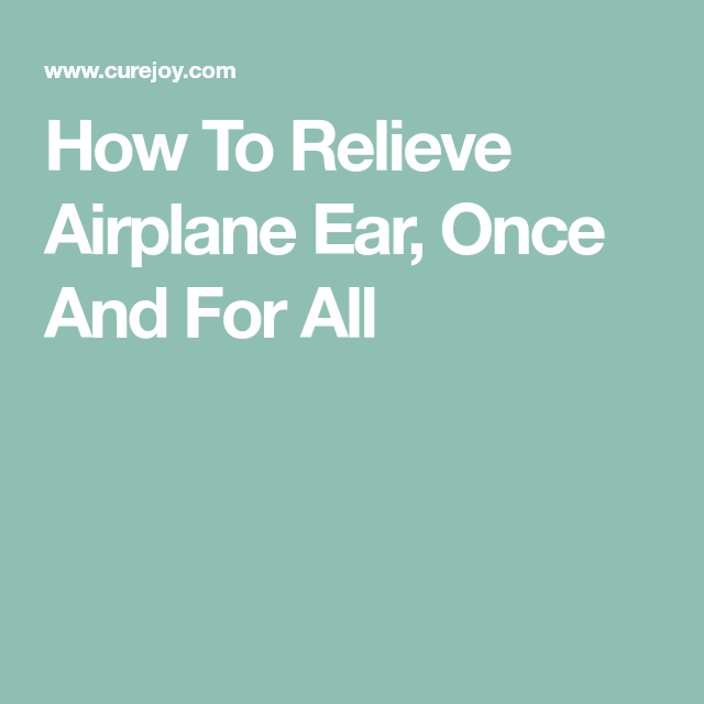 how to reduce ear pressure on airplane