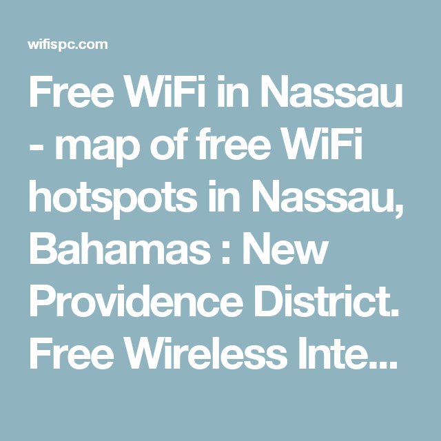 Free WiFi In Nassau Map Of Free WiFi Hotspots In Nassau Bahamas - Free wifi near me map