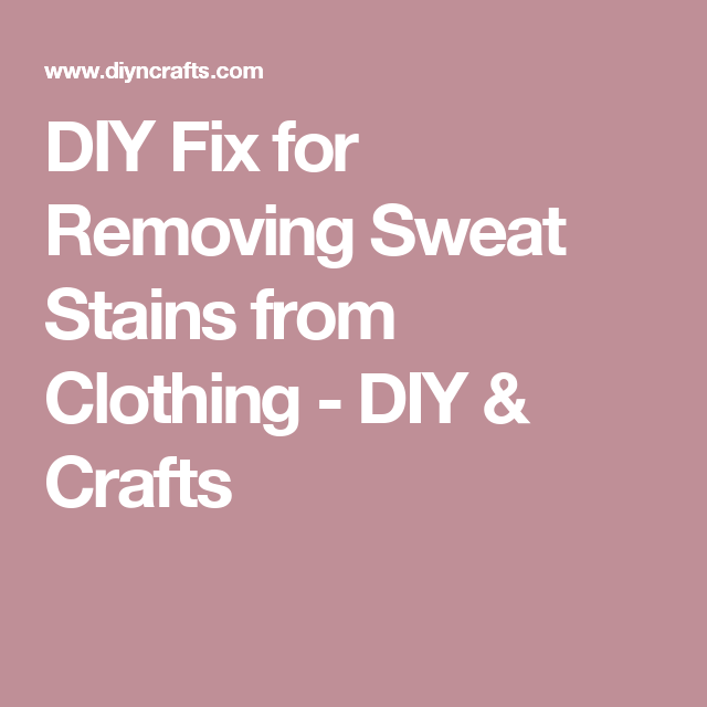 how to remove old perspiration stains