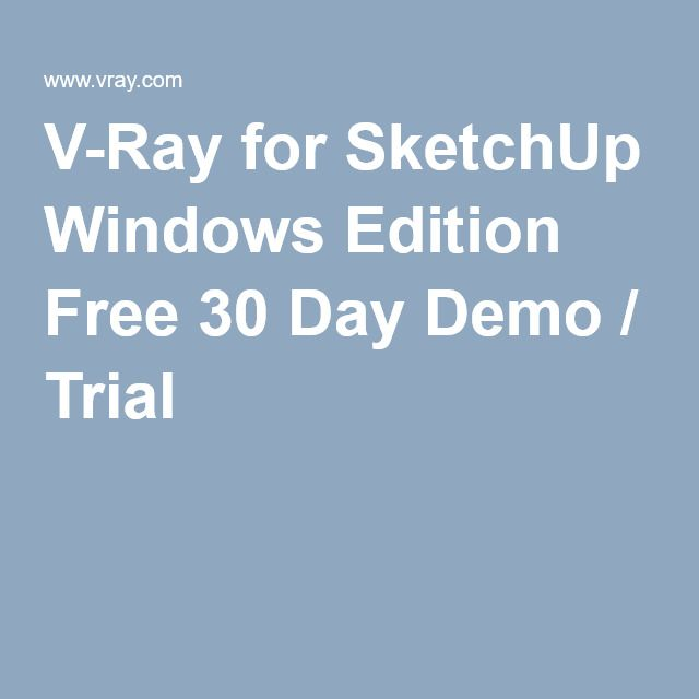 V Ray For Sketchup Windows Edition Free 30 Day Demo Trial Free