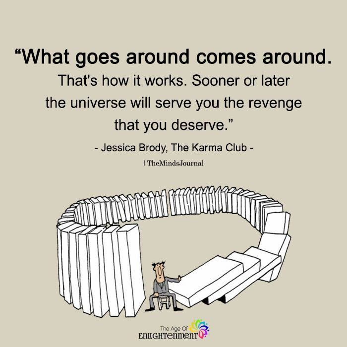 What Goes Around Comes Around Quotes 3