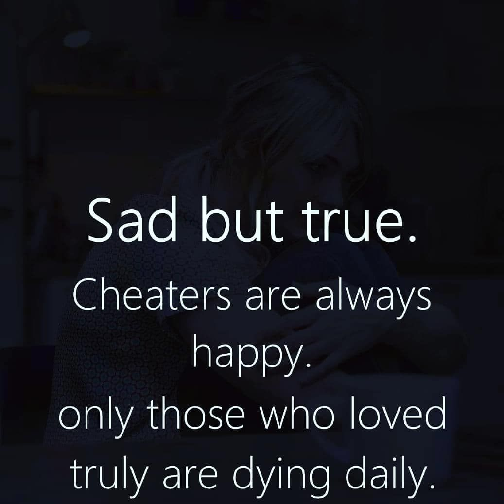 Sad but true, cheaters are always happy | Social Media