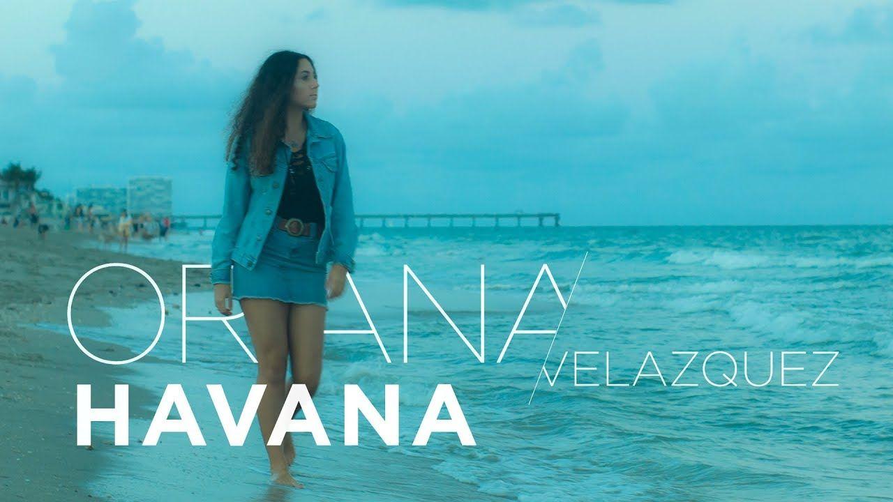 Camila Cabello - HAVANA ft. Young Thug Cover (by Oriana Velazquez ...
