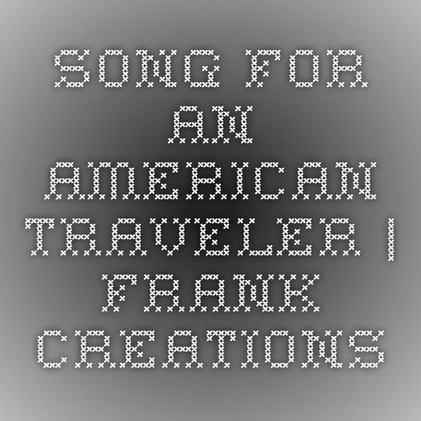 Song for an American Traveler   Frank Creations