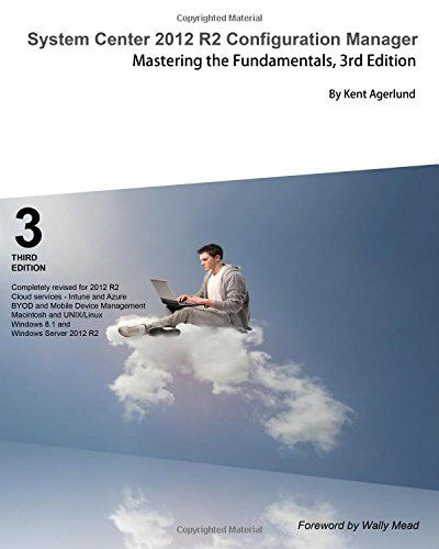 System Center 2012 R2 Configuration Manager Mastering The