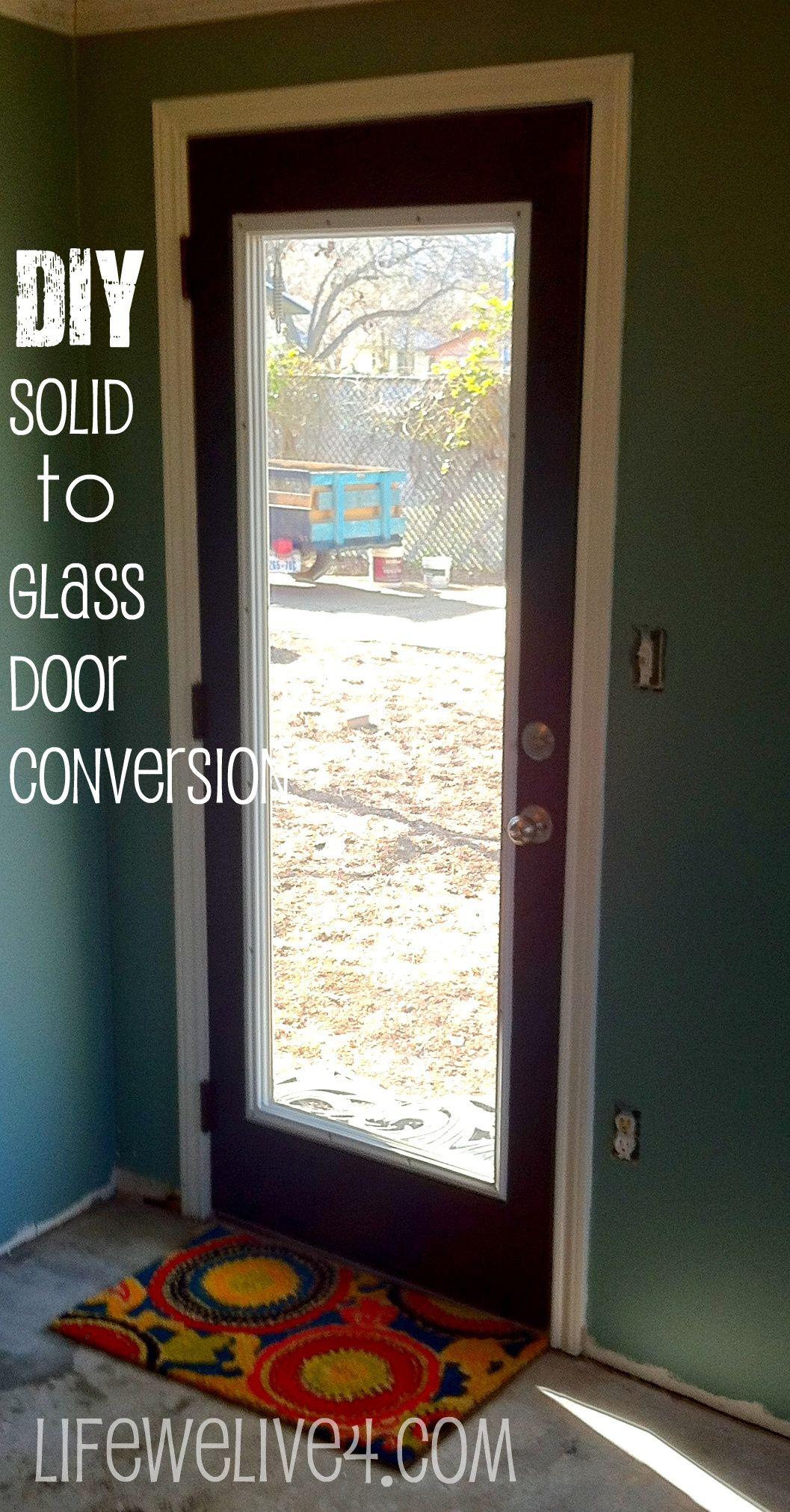 Convert A Solid Door To A Glass Door Solid Doors Glass Door Doors