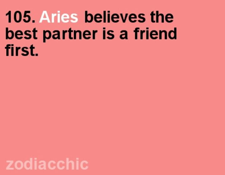 So true and I couldn't be a luckier guy having an Aires as my best friend and .......