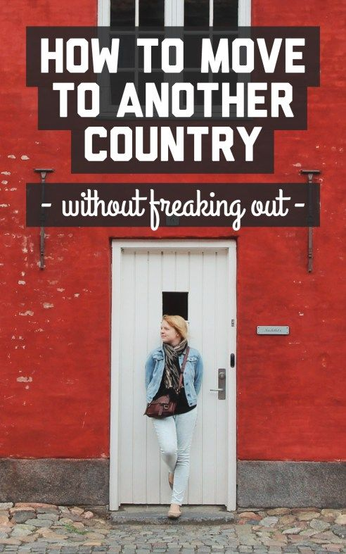 How to move to another country (without freaking o
