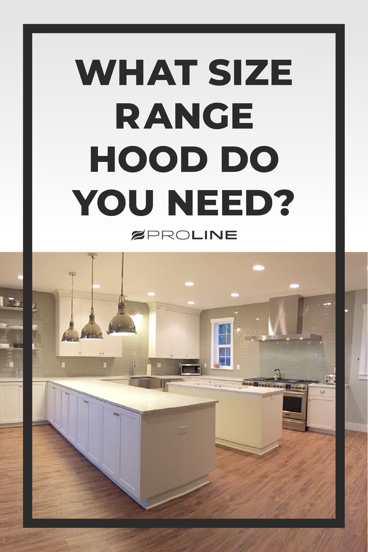 Range Hood Size Definitive Guide Range Hood Complete Kitchen Remodel Kitchen Range Hood