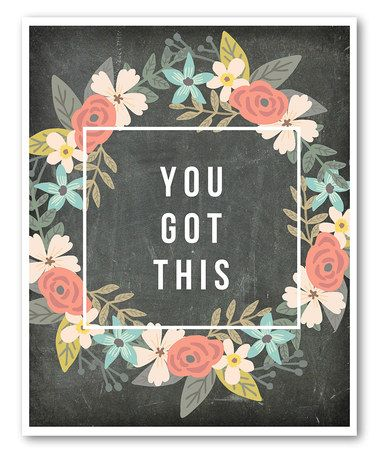 Another great find on #zulily! 'You Got This' Print #zulilyfinds