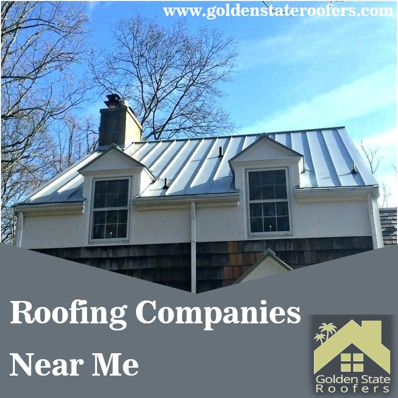 Choosing The Best Roofing Companies Near Me Golden State Roofers Performs New Roof Installs Repairs Maintenance And More Roofer Roof Repair Cost Cool Roof