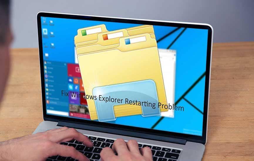 Fix Windows Explorer Keeps Restarting and Crashing Loop