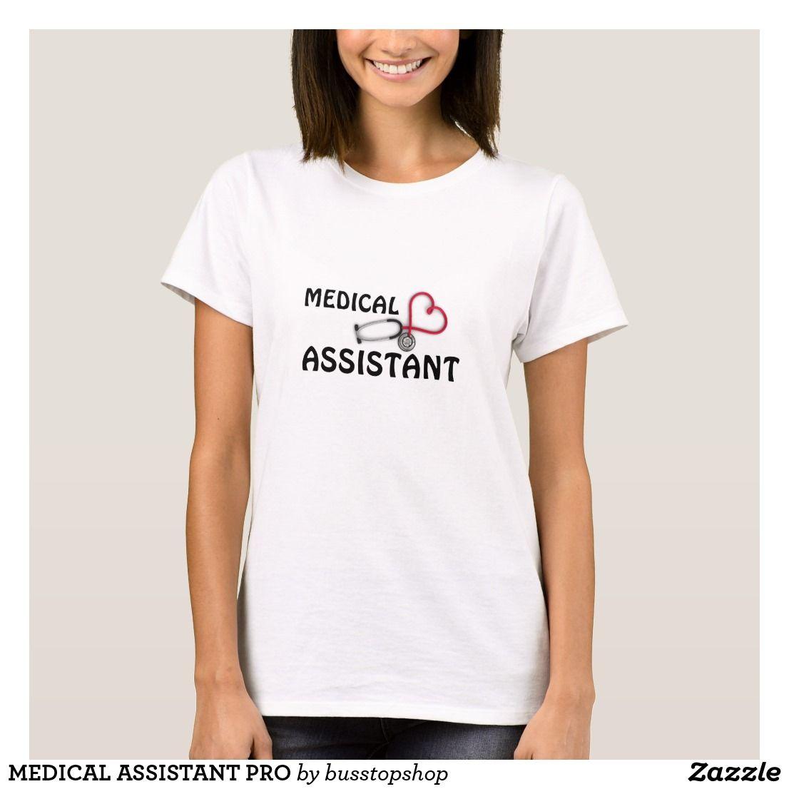 Medical Assistant Pro T Shirt Nurse T Shirts Shirts T Shirt
