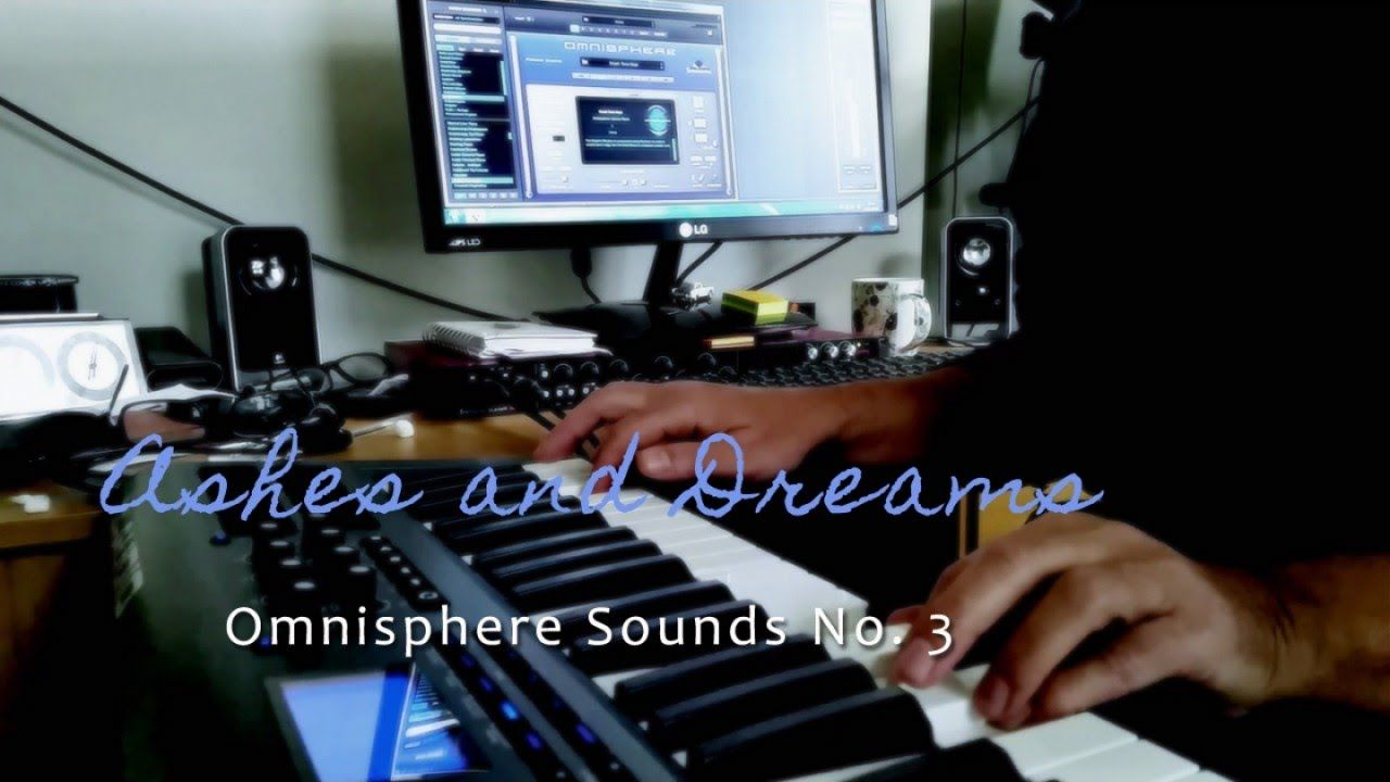 Ashes and Dreams - Omnisphere Sounds No  3 [Spectrasonics