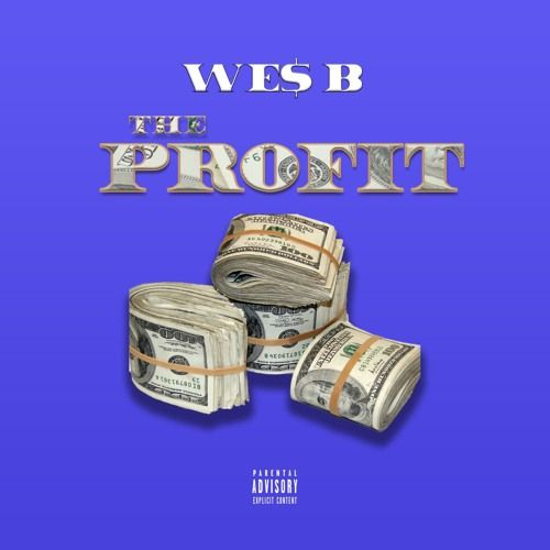 The Profit - We$ B (Produced by Southpawbce) by We$ B