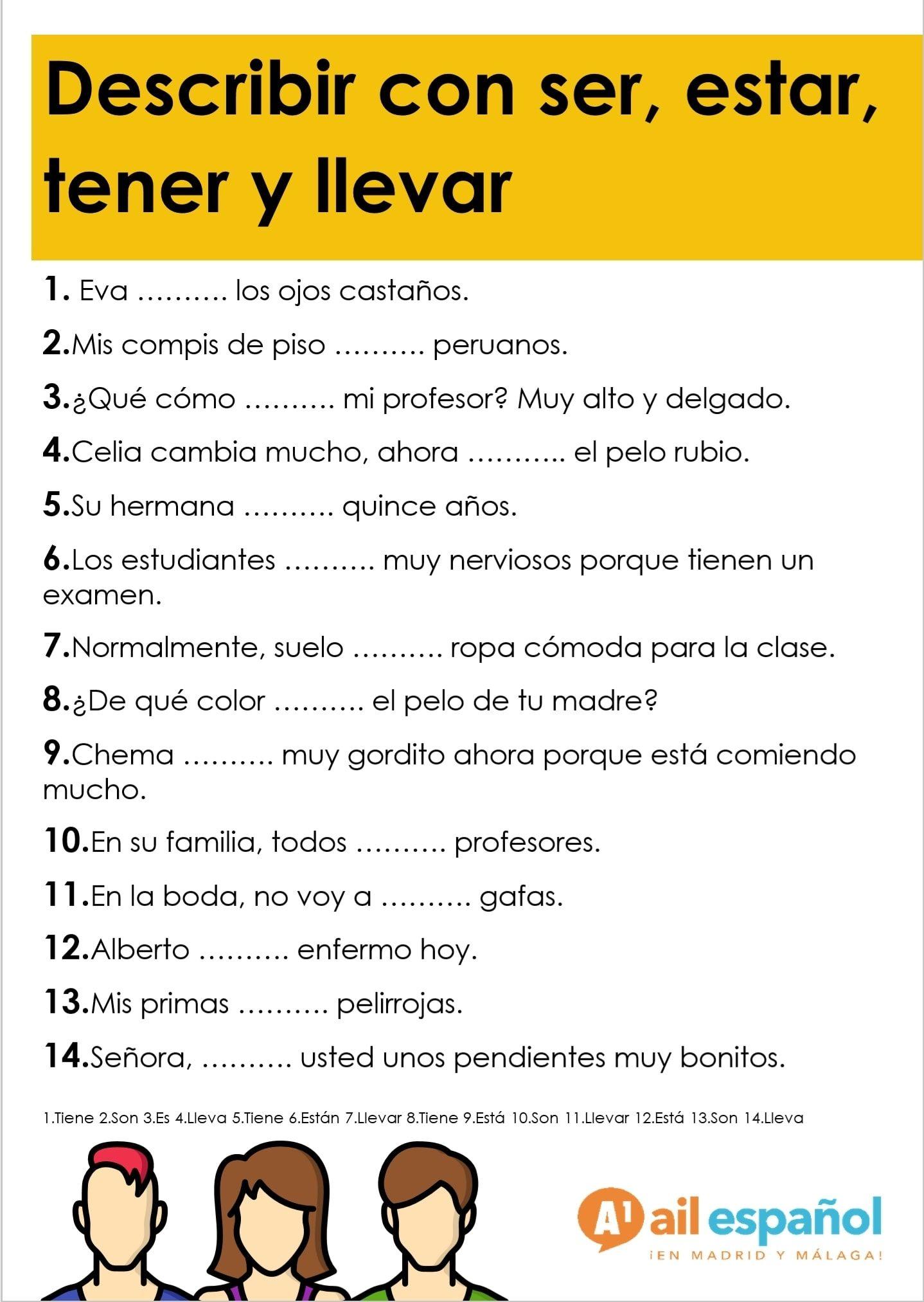 Nivel A1 Para Repasar Las Descripciones Con Ser Estar Tener O Llevar Podéis Practic Ejercicios De Español Ejercicios Para Aprender Español Aprender Español