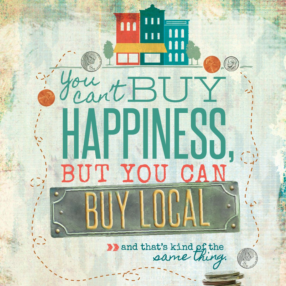 You Can't Buy Happiness, But You Can Buy Local... And That