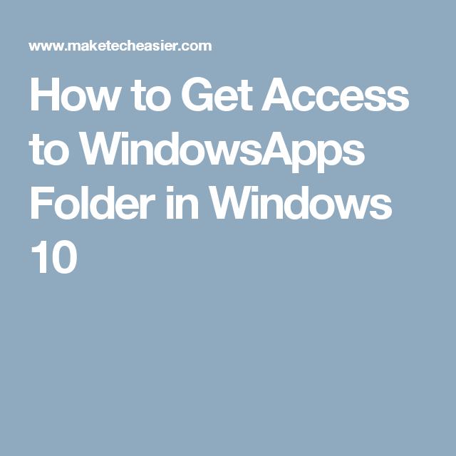1a8c2d3354410ddd12327099f525b786 - How To Get Access To Windowsapps Folder In Windows 10