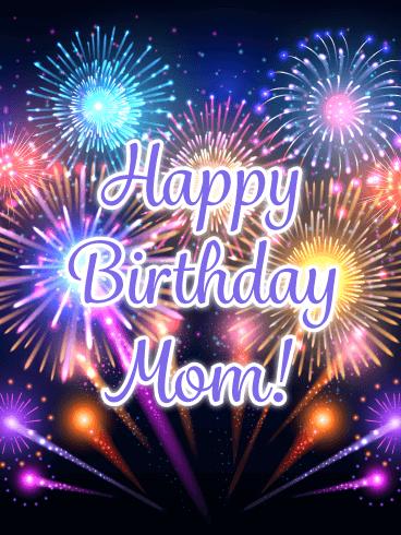 Celebration Fireworks Happy Birthday Card For Mother Birthday Greeting Cards By Davia Birthday Cards For Mother Happy Birthday Cards Birthday Wishes For Mom