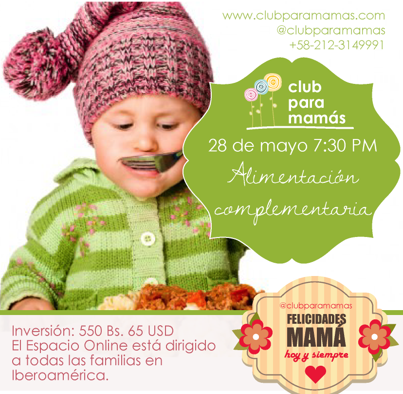 Taller Online de Alimentación Complementaria el 28/05 www.clubparamamas.com